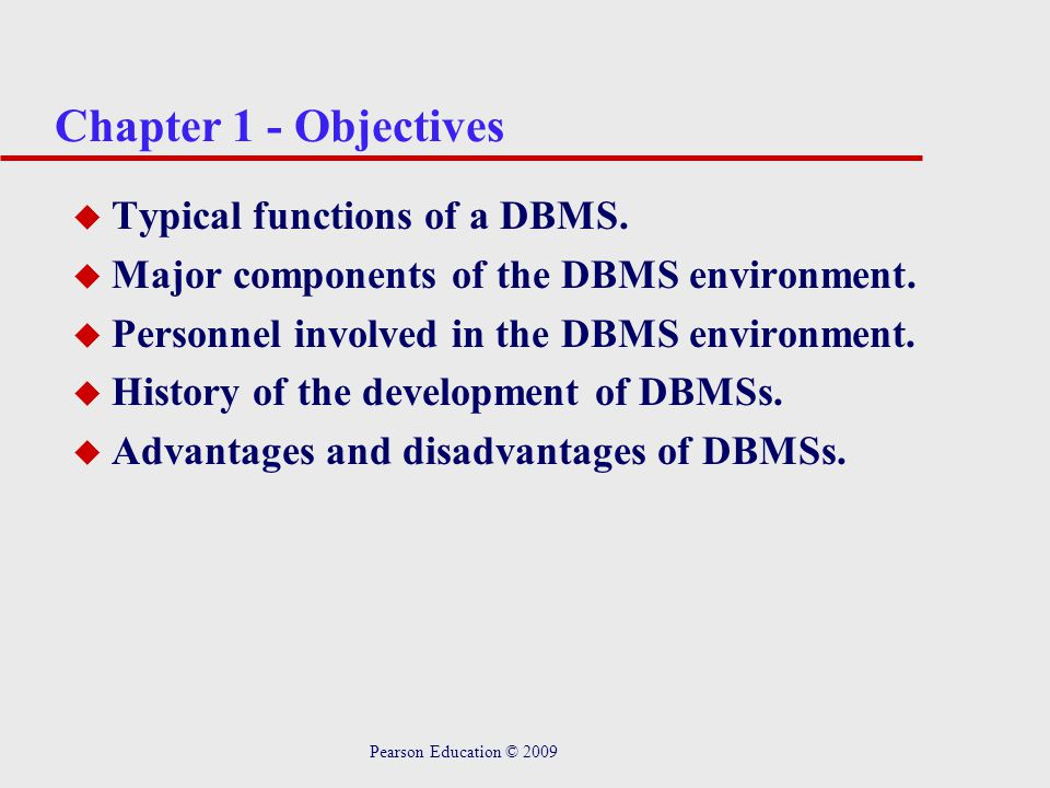 Chapter 1 - Objectives Typical functions of a DBMS.