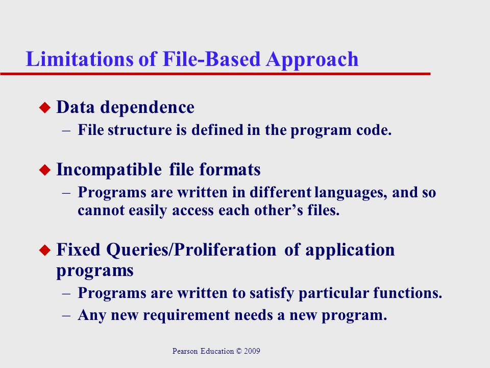 Limitations of File-Based Approach
