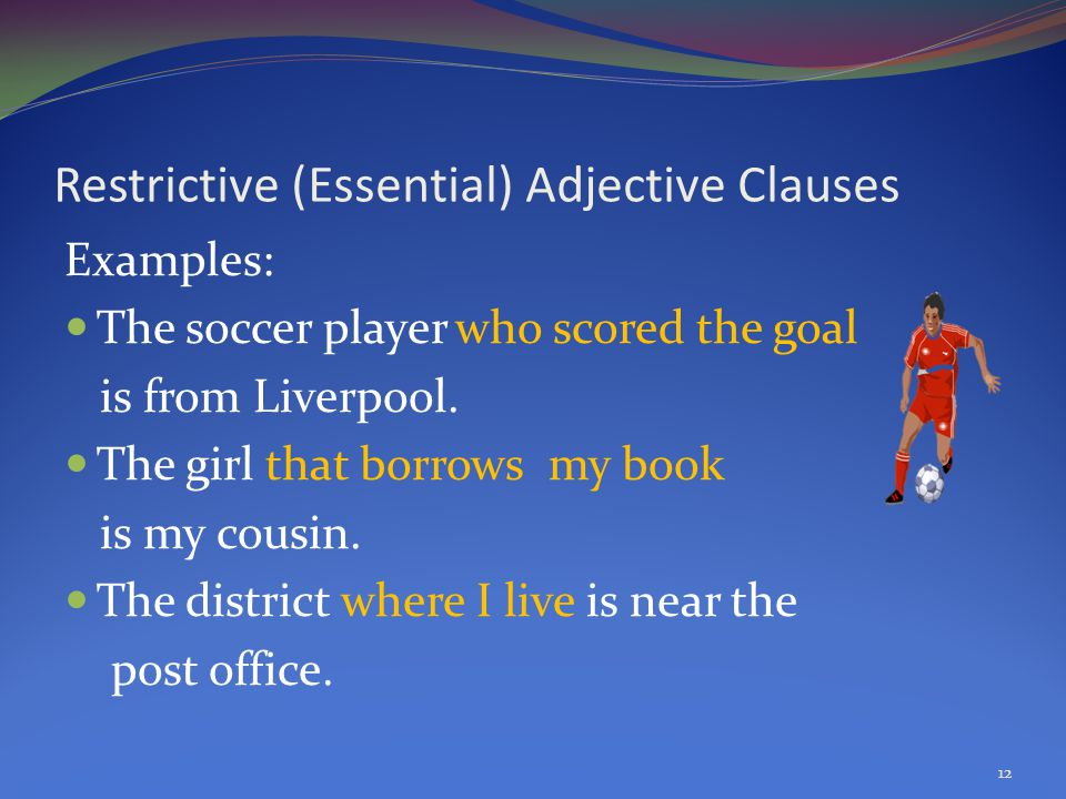 Restrictive (Essential) Adjective Clauses