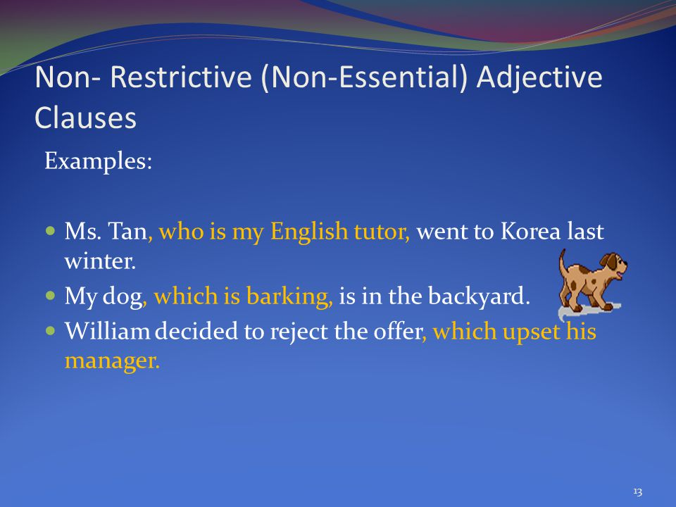 Non- Restrictive (Non-Essential) Adjective Clauses