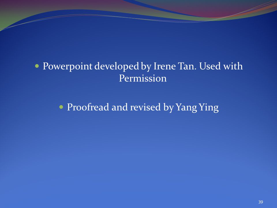 Powerpoint developed by Irene Tan. Used with Permission