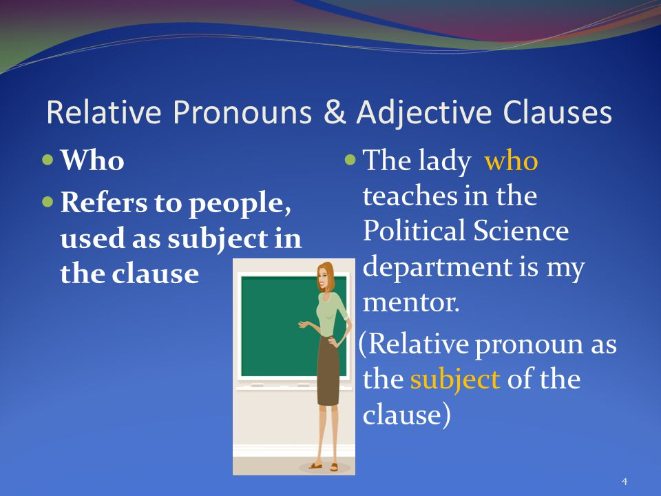Relative Pronouns & Adjective Clauses