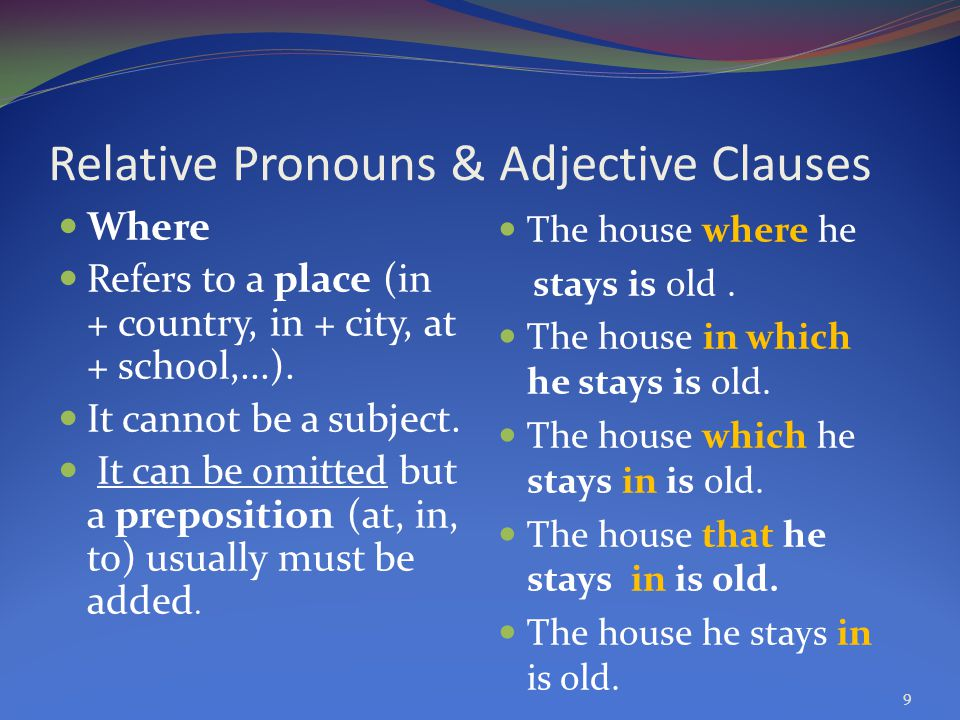 adjective clauses relative clauses An adjective clause—also called an adjectival or relative clause—will meet three requirements: first, it will contain a subject and verb  next, it will begin with a relative pronoun [ who , whom , whose , that , or which ] or a relative adverb [ when , where , or why .