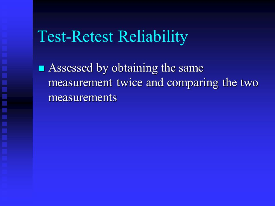 test retest reliability essay Validity and reliability for the statistical consultant working with social  science researchers the estimation of reliability and validity is a task frequently.