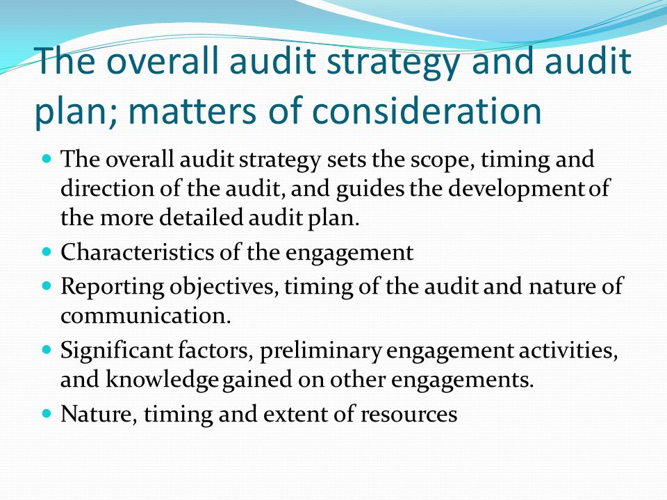The overall audit strategy and audit plan; matters of consideration