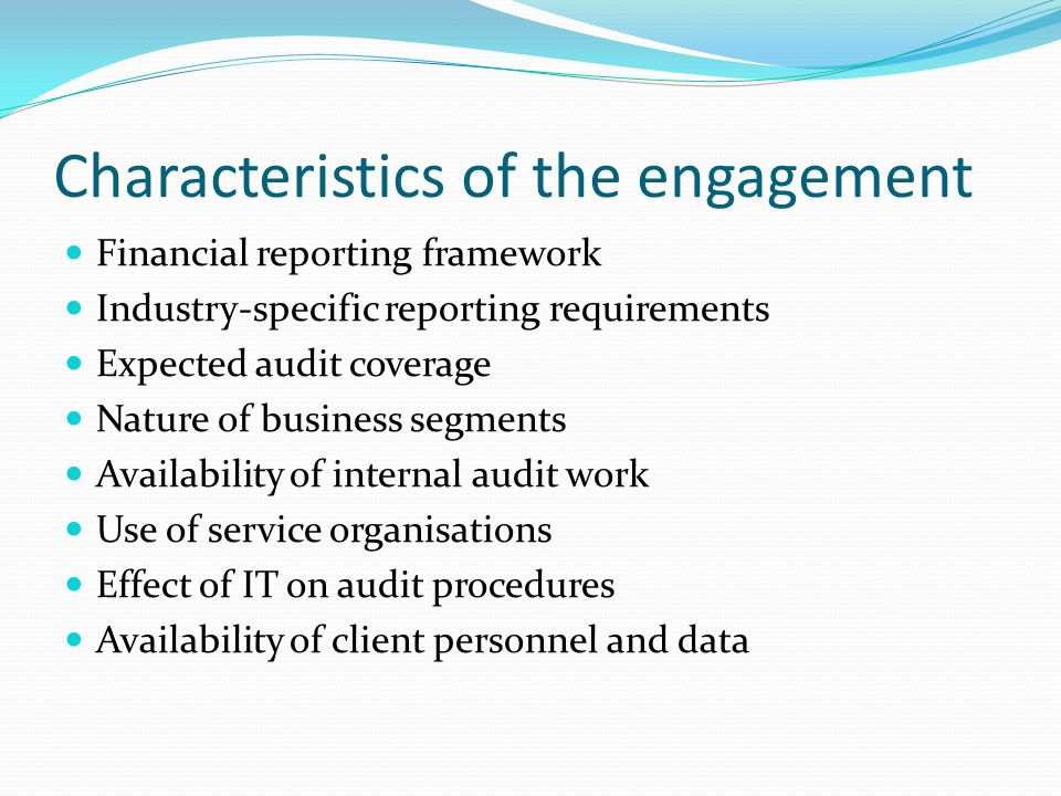 Characteristics of the engagement