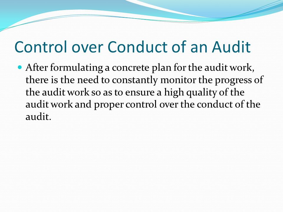Control over Conduct of an Audit