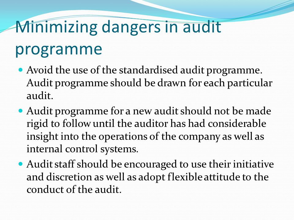 Minimizing dangers in audit programme
