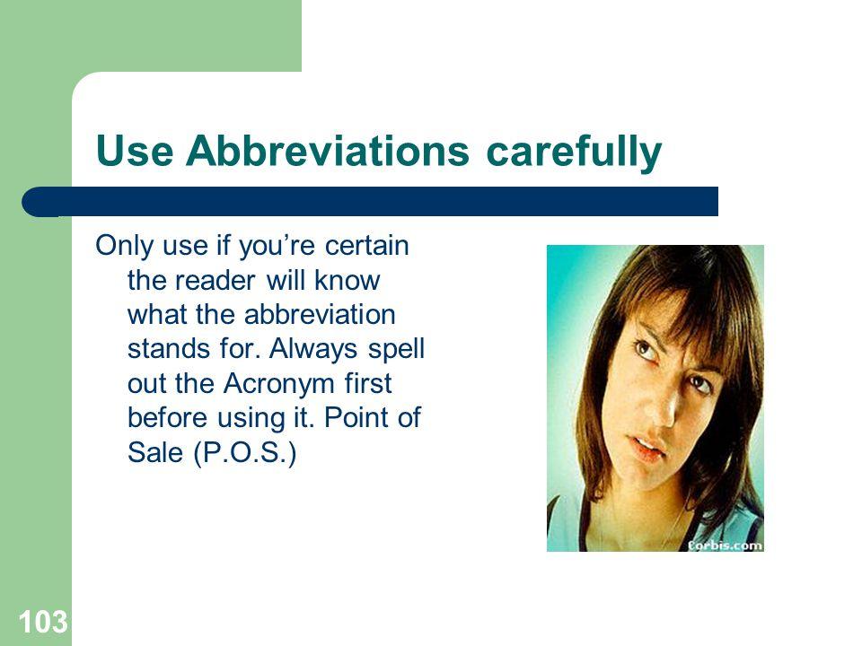 Use Abbreviations carefully