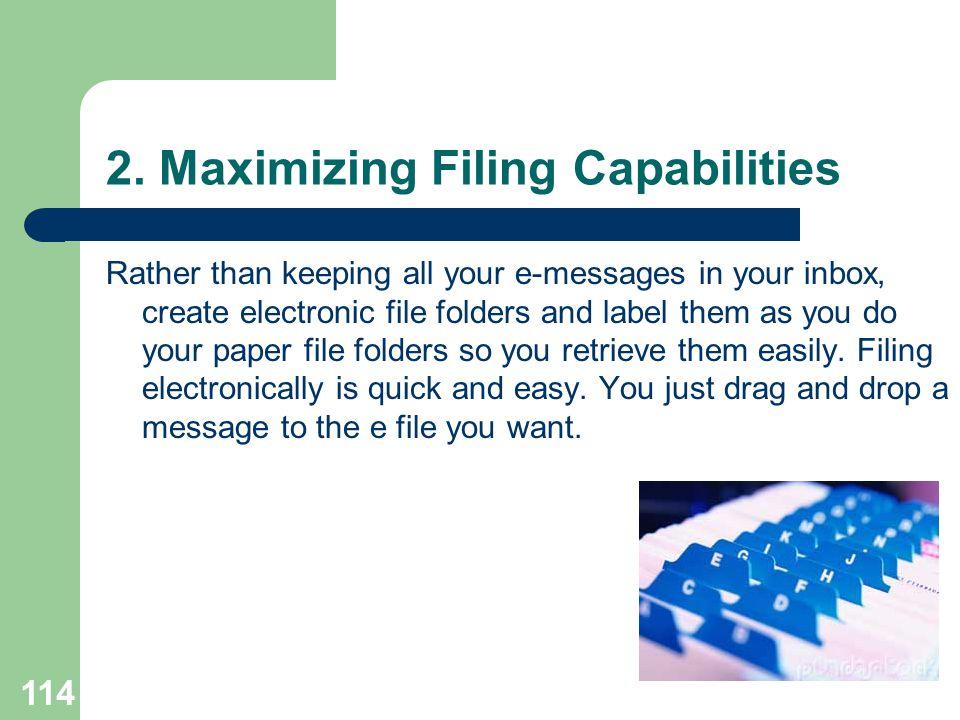 2. Maximizing Filing Capabilities