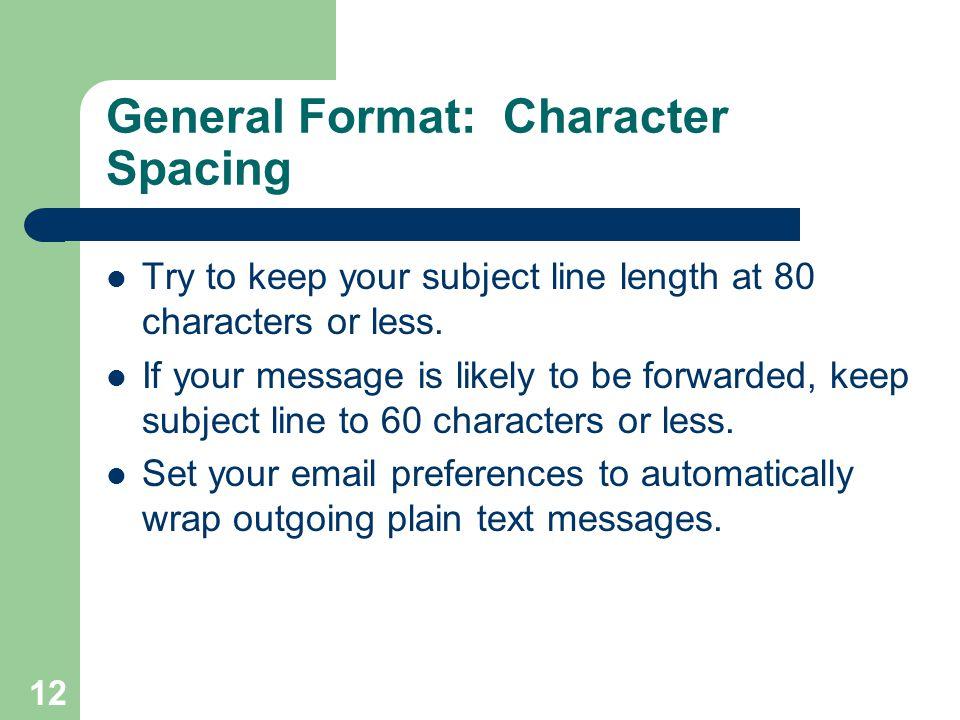 General Format: Character Spacing
