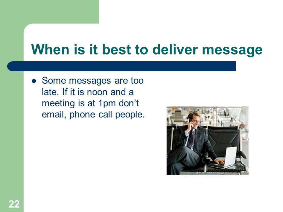 When is it best to deliver message