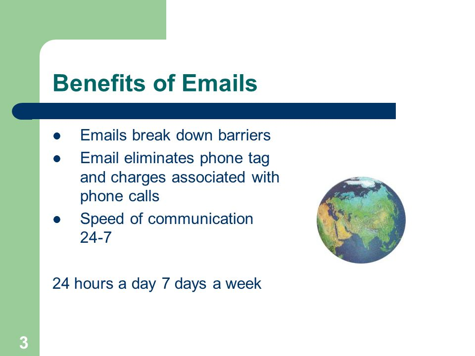 Benefits of Emails Emails break down barriers