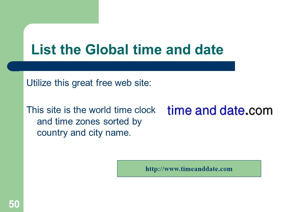 List the Global time and date