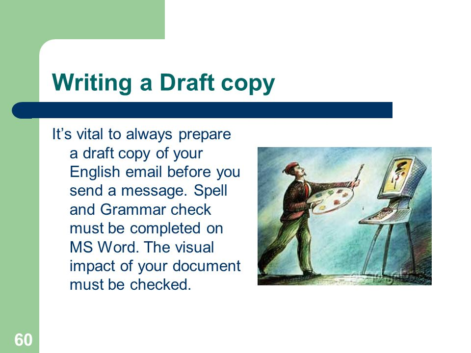 Writing a Draft copy
