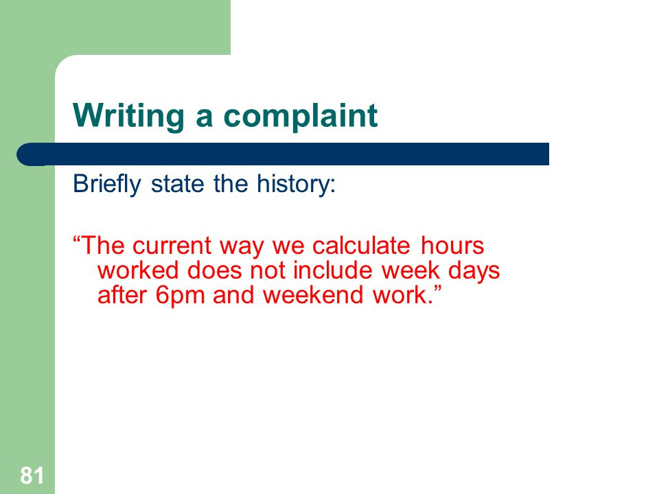 Writing a complaint Briefly state the history: