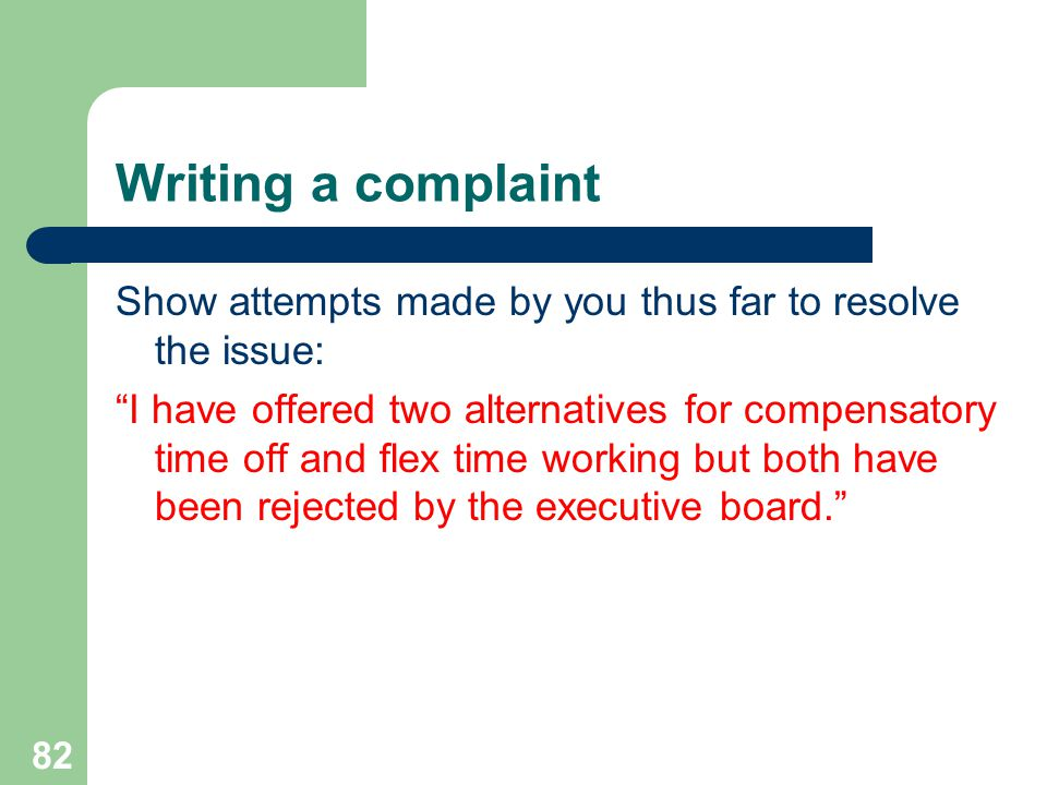 Writing a complaint Show attempts made by you thus far to resolve the issue: