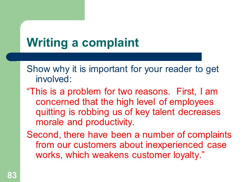 Writing a complaint Show why it is important for your reader to get involved:
