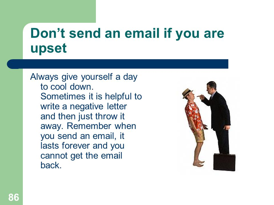 Don't send an email if you are upset