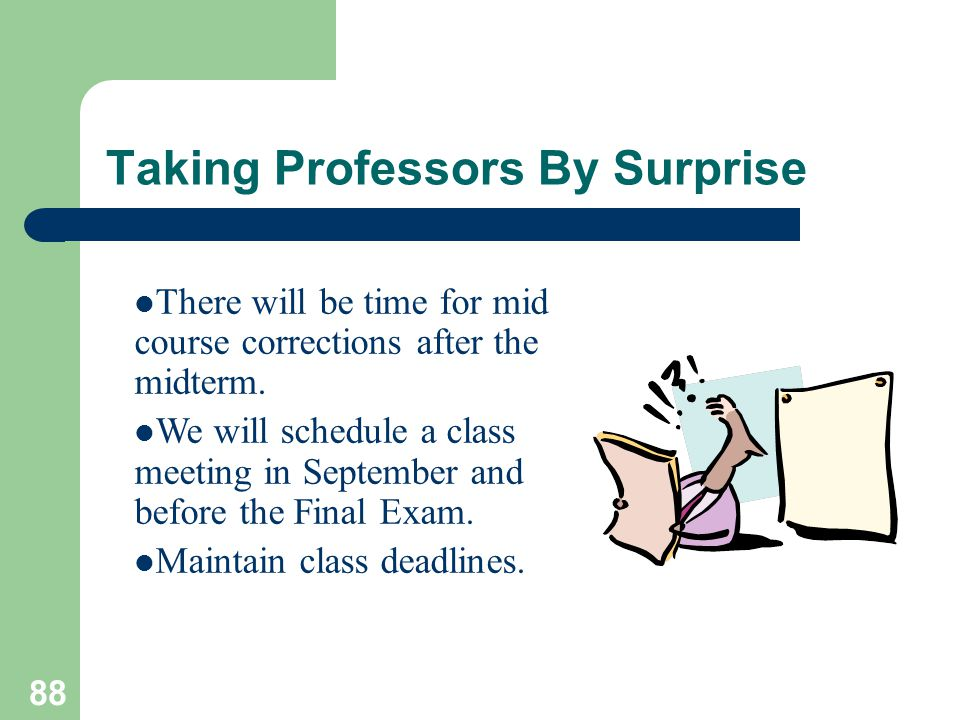 Taking Professors By Surprise
