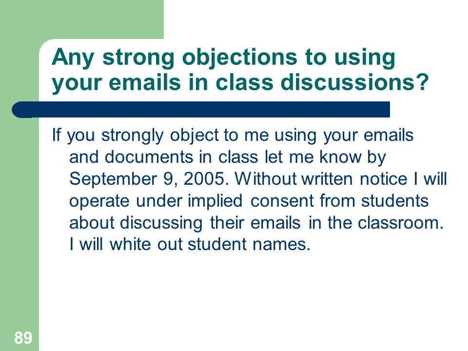 Any strong objections to using your emails in class discussions