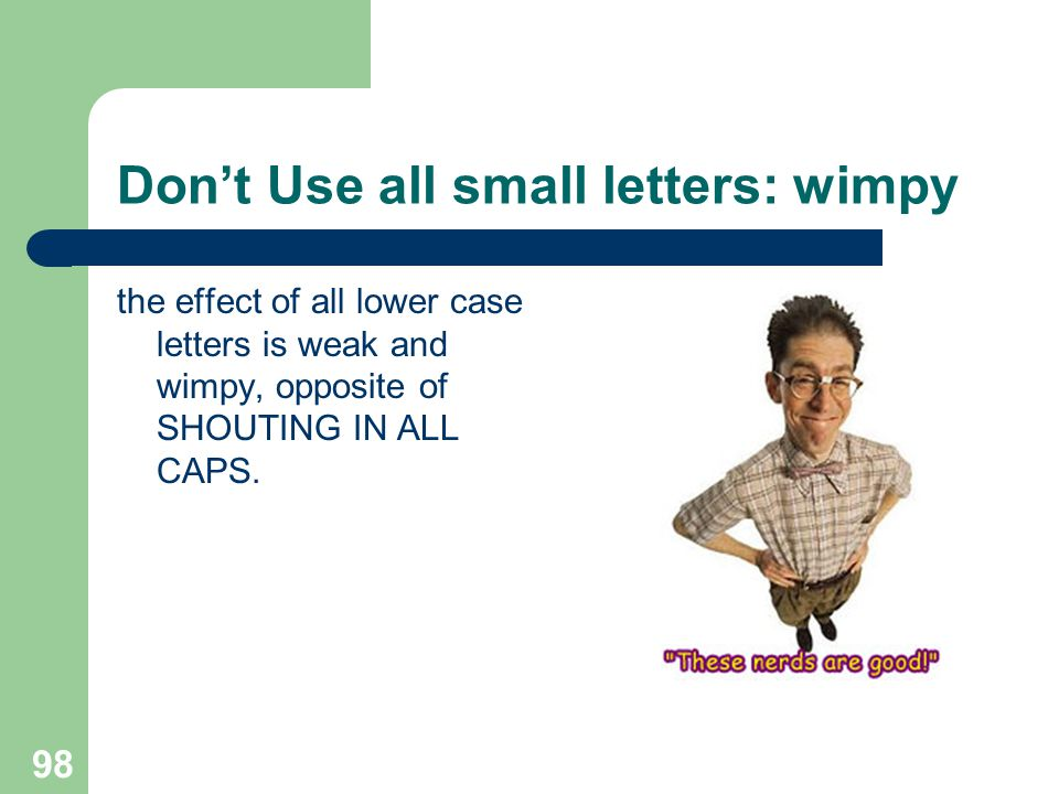 Don't Use all small letters: wimpy