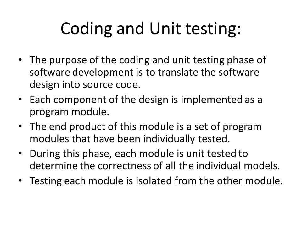 Coding and Unit testing: