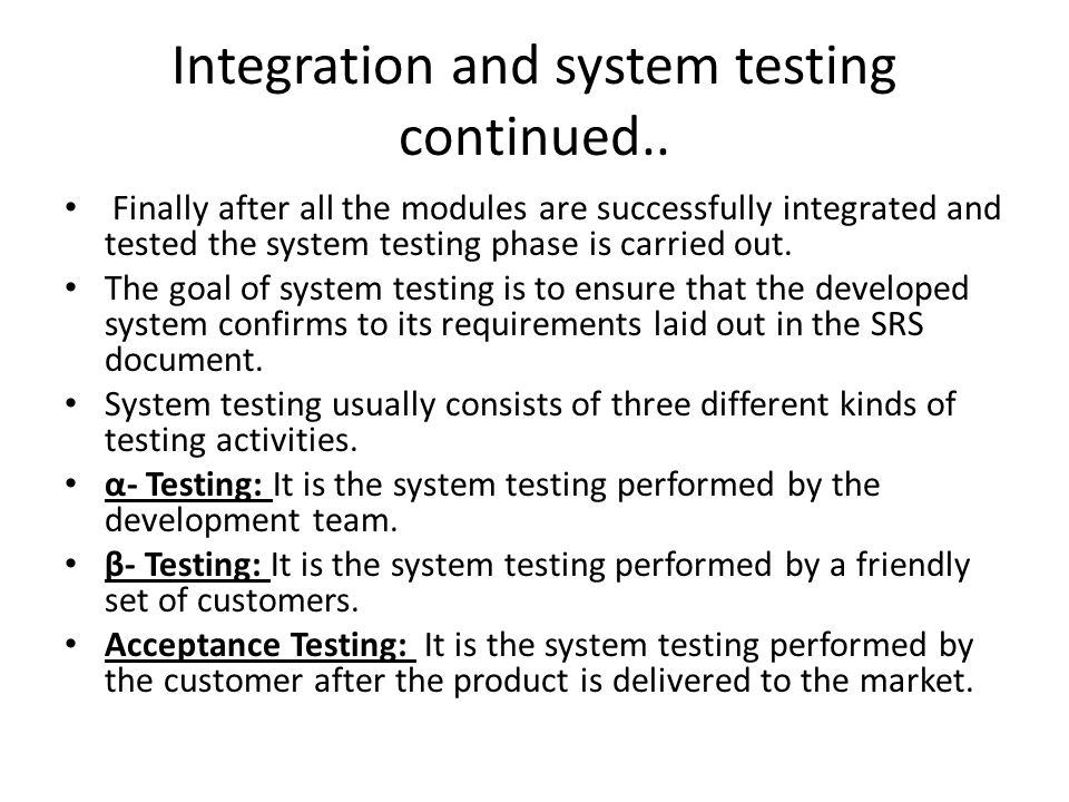 Integration and system testing continued..
