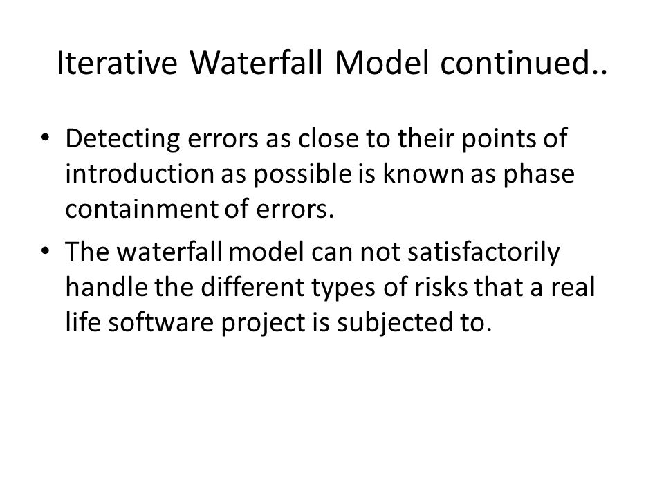 Iterative Waterfall Model continued..