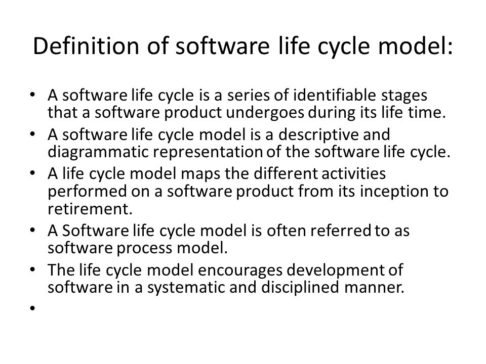 Definition of software life cycle model: