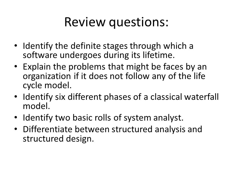 Review questions: Identify the definite stages through which a software undergoes during its lifetime.