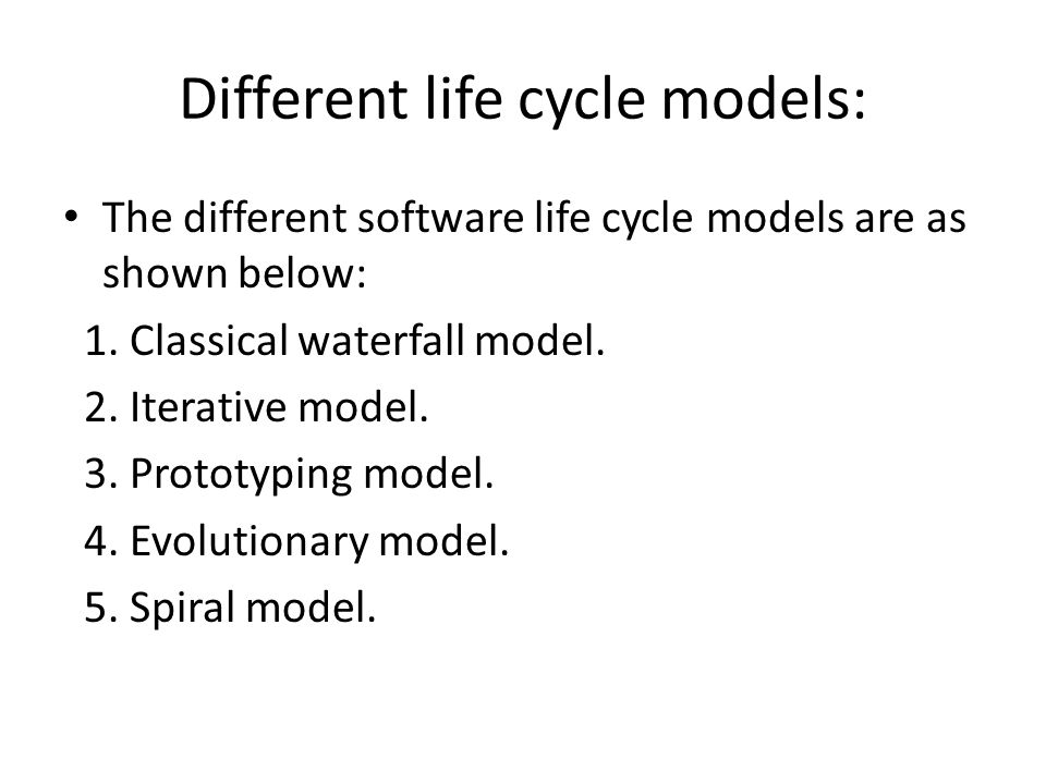 Different life cycle models: