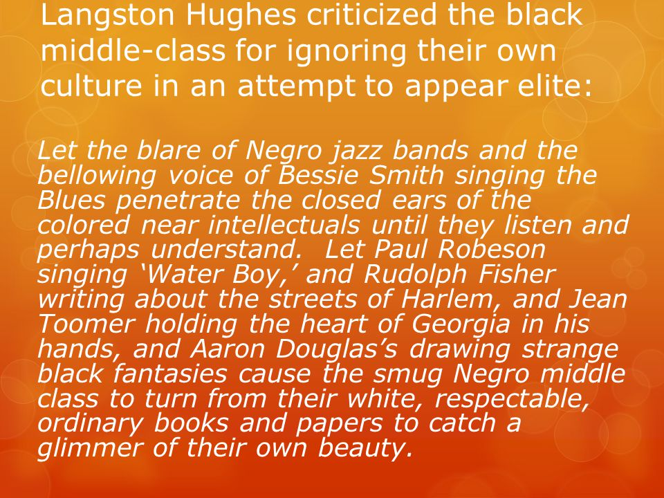 Langston Hughes criticized the black middle-class for ignoring their own culture in an attempt to appear elite: