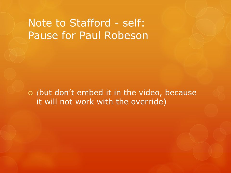 Note to Stafford - self: Pause for Paul Robeson