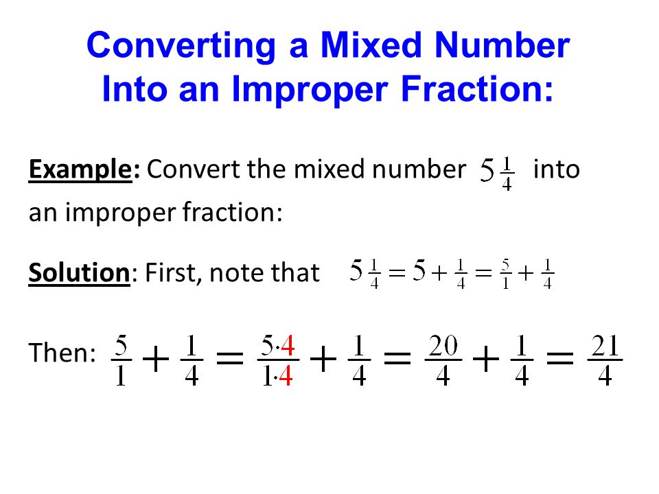 Converting a Mixed Number Into an Improper Fraction: