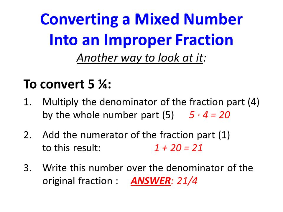 Converting a Mixed Number Into an Improper Fraction Another way to look at it: