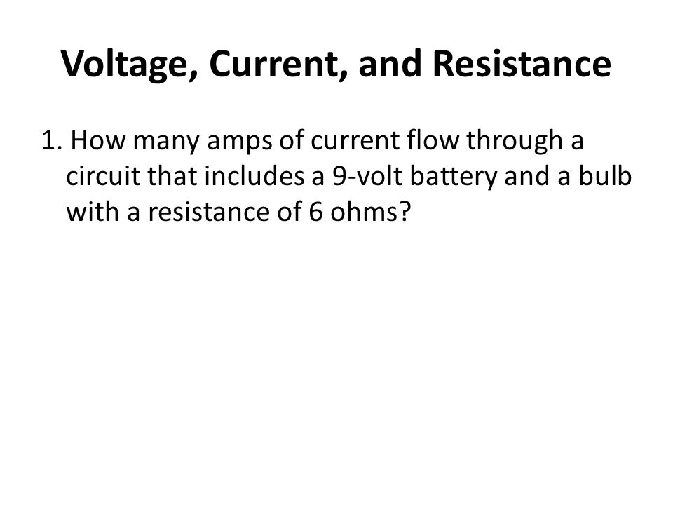 Voltage, Current, and Resistance
