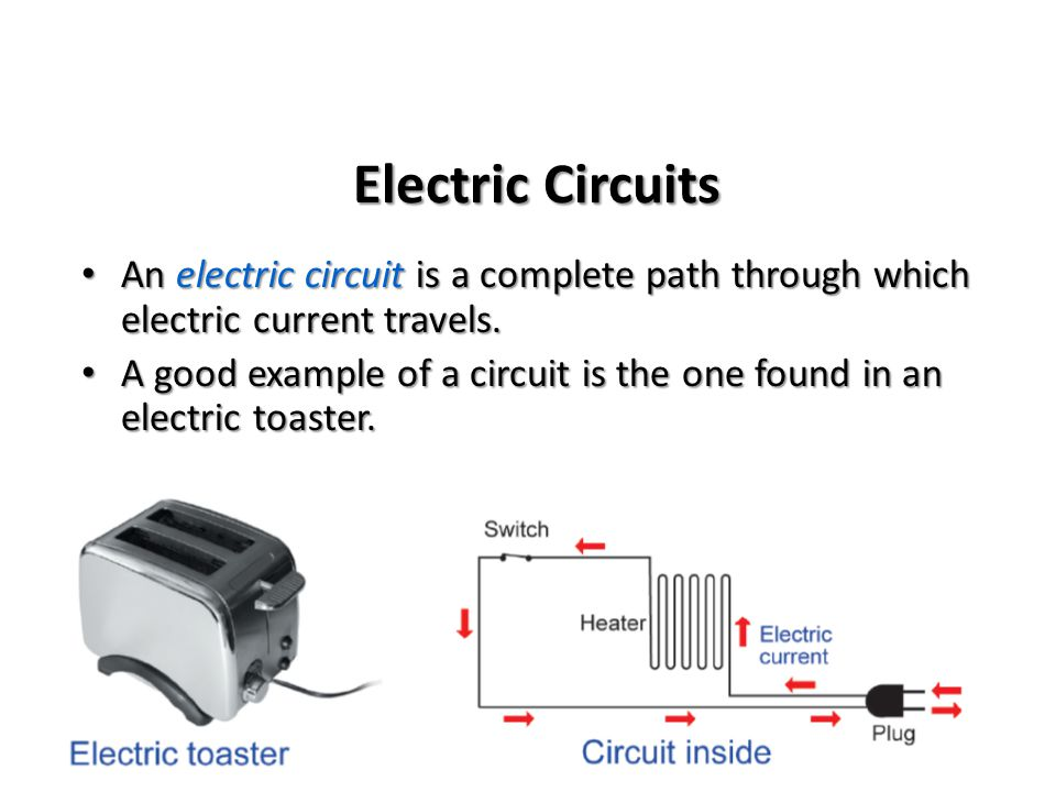 Electric Circuits An electric circuit is a complete path through which electric current travels.