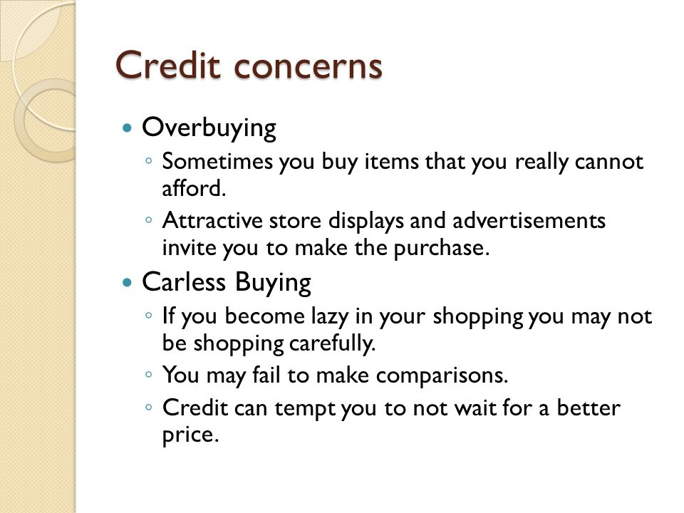 Credit concerns Overbuying Carless Buying