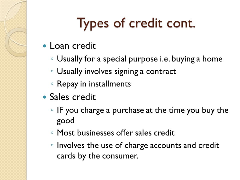 Types of credit cont. Loan credit Sales credit