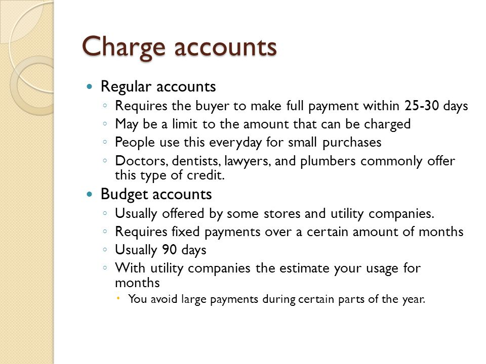 Charge accounts Regular accounts Budget accounts
