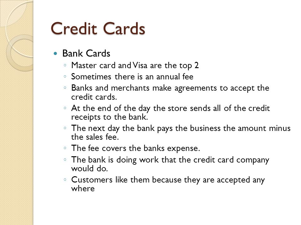 Credit Cards Bank Cards Master card and Visa are the top 2