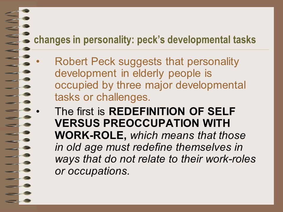 describe the main developmental tasks and Understanding adult development is an important step in the process of understanding how societies function this task involves achieving a sense of peace and unity with respect to one's life and to the world itself what's your main goal.