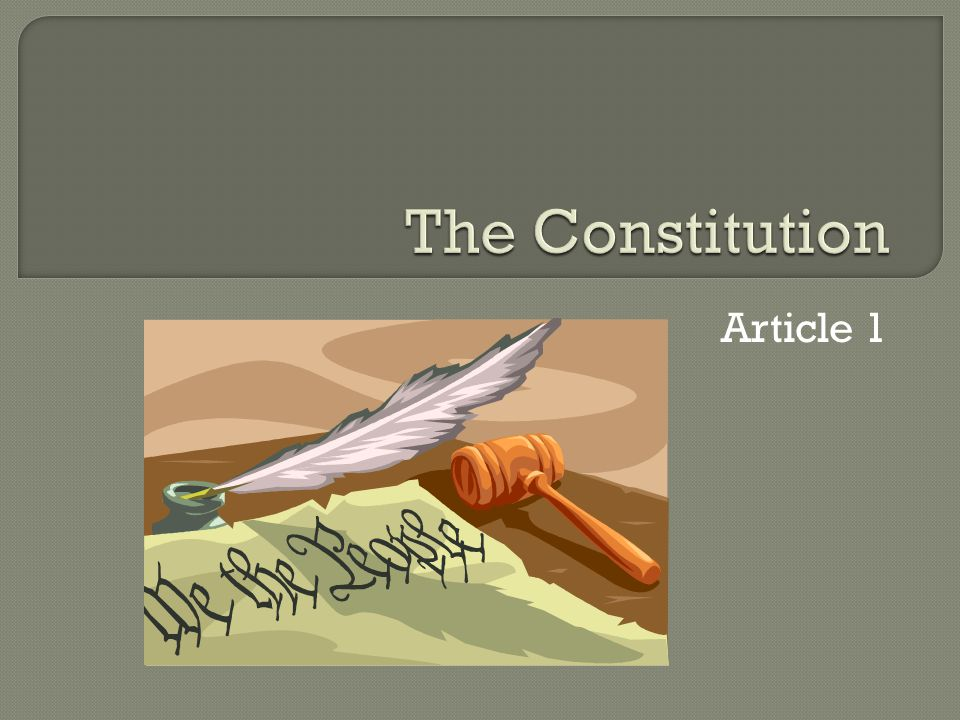The Constitution Article 1