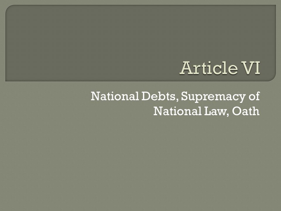 National Debts, Supremacy of National Law, Oath