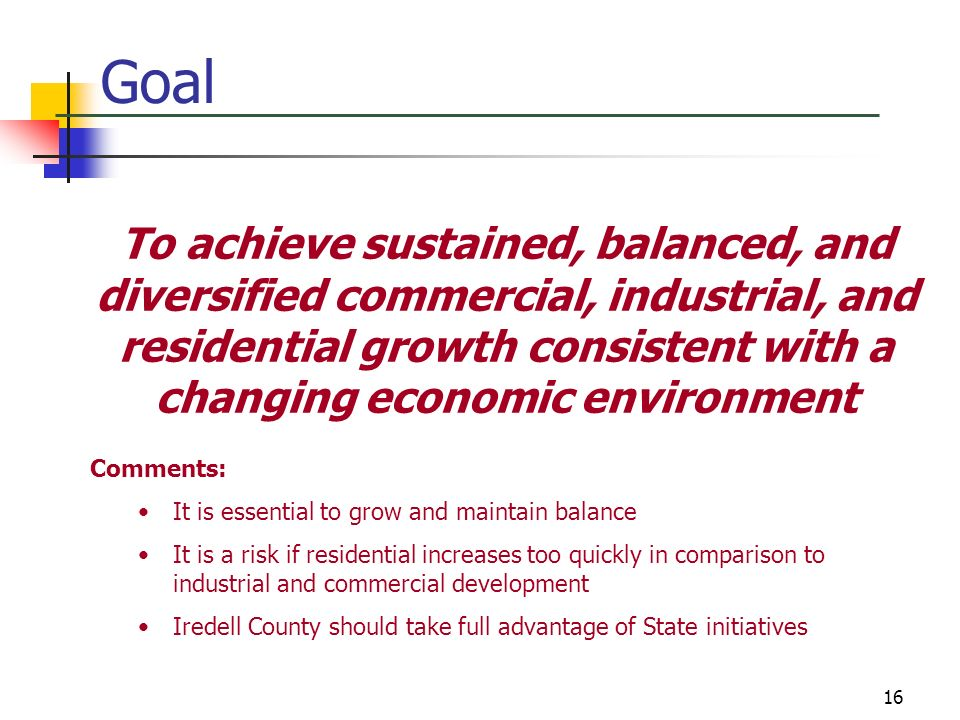 GoalTo achieve sustained, balanced, and diversified commercial, industrial, and residential growth consistent with a changing economic environment.