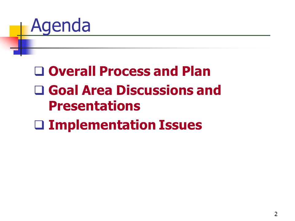 Agenda Overall Process and Plan