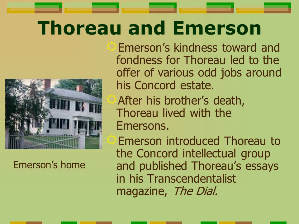 essays emerson thoreau 1 compare and contrast the views on nature expressed in emerson's nature and in thoreau's walking 2 examine the attitudes toward reform expressed in emerson's divinity school address and experience and in thoreau's civil disobedience 3.