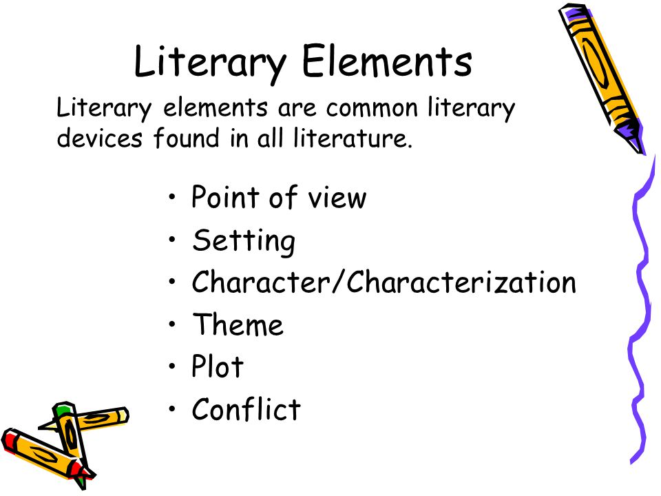 analysis of the literary elements on How to write a literary analysis essay the elements of a literary analysis essay what is analysis separation or breaking up of a whole into its fundamental elements or component parts.