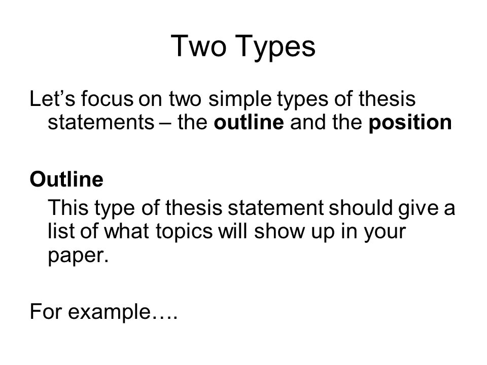 two different types of thesis statements A thesis, in other words, is not the same as the thesis statement, which is a sentence or two in your introduction that tells the reader what the thesis is it should not make two separate points, and it should not shift halfway through, so that the thesis expressed in the introduction is abandoned for a different thesis in the body.